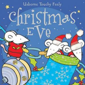 Usborne Touchy Feely: Christmas Eve by Fiona Watt