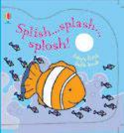 Splish...Splash...Splosh: Baby's First Bath Book