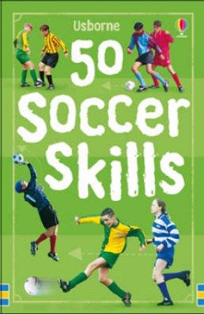 50 Soccer Skills by Various