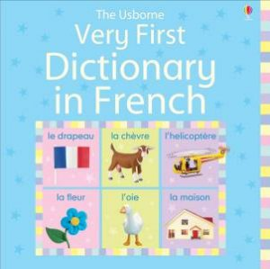 Very First Dictionary In French by Felicity Brooks & Jo Litchfield