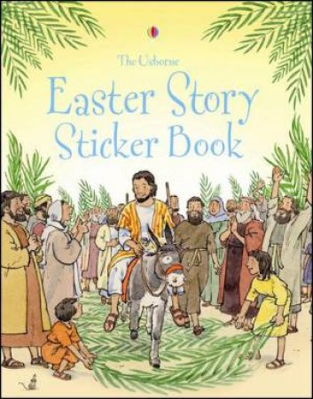 The Usborne Easter Story Sticker Book by Various