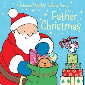 Usborne Sparkly Touchy Feely: Father Christmas by Fiona Watt