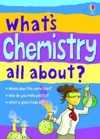 What's Chemistry All About? by Alex Frith & Lisa Gillespie
