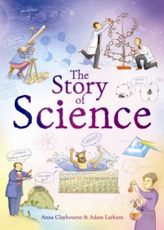 Story of Science by Anna Claybourne