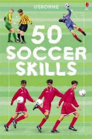 50 Soccer Skills Spiral-Bound by Various