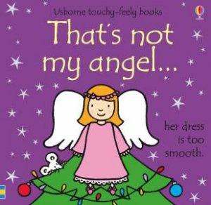 That's Not My Angel... by Fiona Watt & Rachel Wells