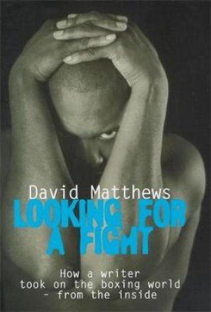 Looking For A Fight by David Matthews