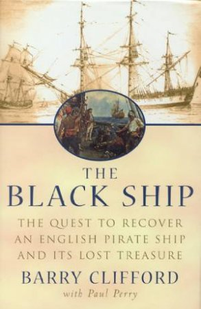 The Black Ship by Barry Clifford  & Paul Perry