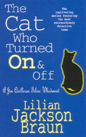 A Jim Qwilleran Feline Whodunnit: The Cat Who Turned On & Off