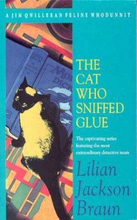 A Jim Qwilleran Feline Whodunnit: The Cat Who Sniffed Glue