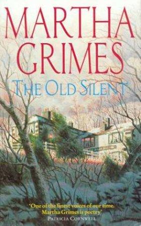 A Richard Jury Murder Mystery: The Old Silent by Martha Grimes