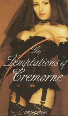 The Temptations Of Cremorne by Anonymous