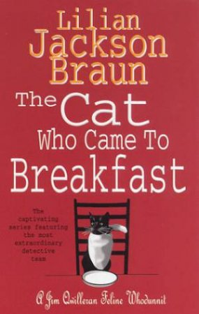 A Jim Qwilleran Feline Whodunnit: The Cat Who Came To Breakfast
