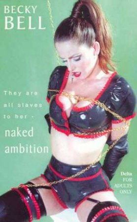 Naked Ambition by Becky Bell