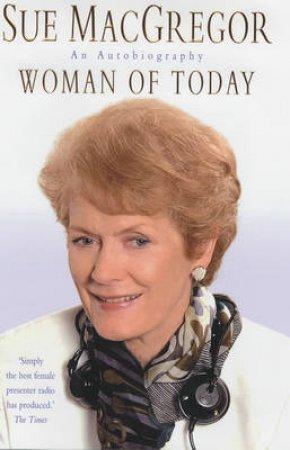 Woman Of Today by Sue Macgregor