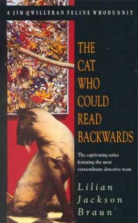 A Jim Qwilleran Feline Whodunnit: The Cat Who Could Read Backwards