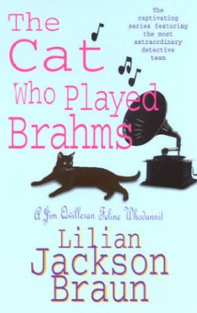 A Jim Qwilleran Feline Whodunnit: The Cat Who Played Brahms
