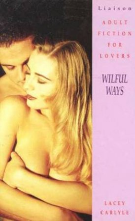 Wilful Ways by Lacey Carlyle