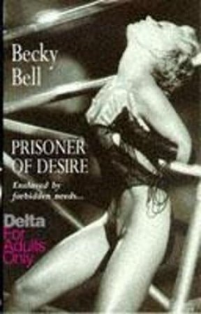 Prisoner Of Desire by Becky Bell