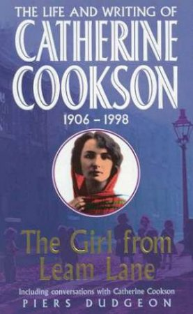 Catherine Cookson: The Girl From Leam Lane by Piers Dudgeon