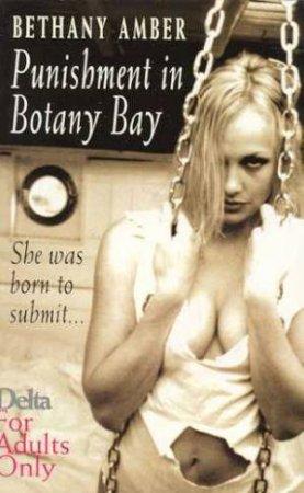 Punishment In Botany Bay by Bethany Amber