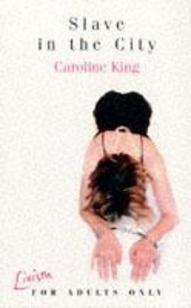 Slave In The City by Caroline King