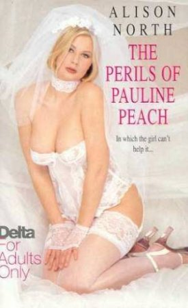 The Perils Of Pauline Peach by Alison North