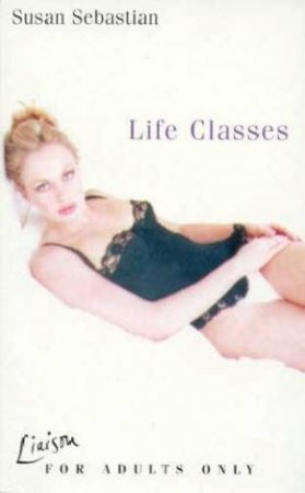 Life Classes by Susan Sebastian