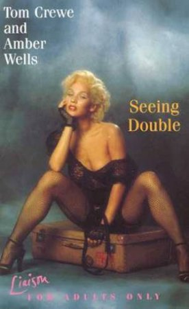 Seeing Double by Tom  Crewe & Amber Wells