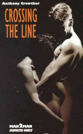 Man 2 Man: Crossing The Line by Anthony Crowther