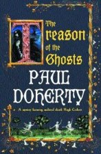 A Hugh Corbett Medieval Mystery The Treason Of The Ghosts