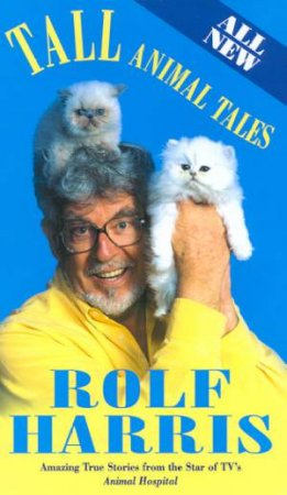 Tall Animal Tales by Rolf Harris