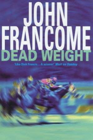 Dead Weight by John Francome
