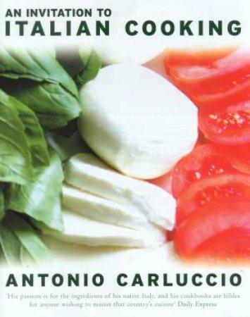 An Invitation To Italian Cooking by Antonio Carluccio