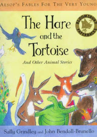 Aesop Fables For The Very Young: The Hare And The Tortoise by Sally Grindley