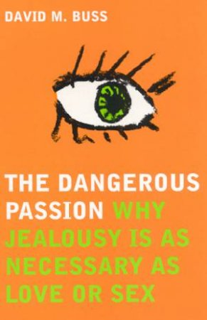 The Dangerous Passion by David M Buss