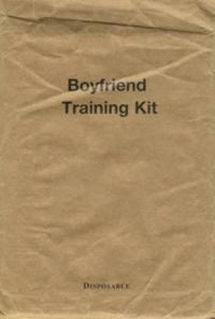 Boyfriend Training Kit by Tanya Sassoon