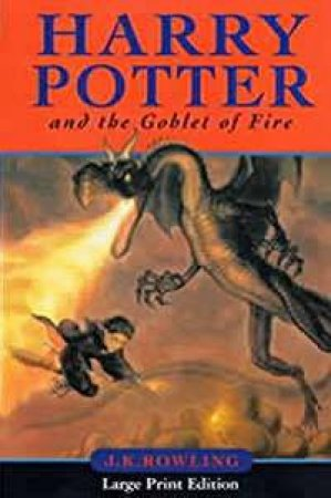 Harry Potter And The Goblet Of Fire - Large Print Edition