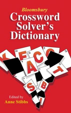 Bloomsbury's Crossword Solver's Diction by Anne Stibbs