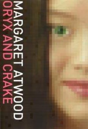 Oryx And Crake - CD by Margaret Atwood