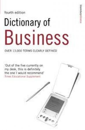 Dictionary Of Business - 4 Ed by P H Collin