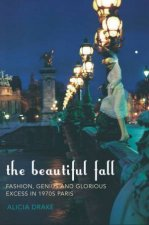 A Beautiful Fall Fashion Genius And Glorious Excess In 1970s Paris