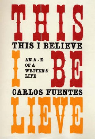 This I Believe by Fuentes Carlos