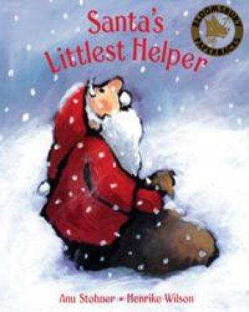 Santa's Littlest Helper by Anu Stohner