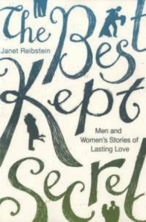 The Best Kept Secret: Men And Women's Studies Of Lasting Love by Janet Reibstein