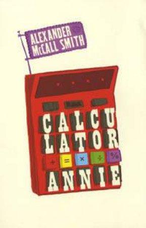 Calculator Annie by Alexander McCall Smith