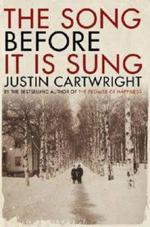 The Song Before It Is Sung by Justin Cartwright