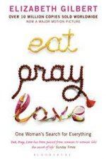 Eat Pray Love One Womans Search For Everything