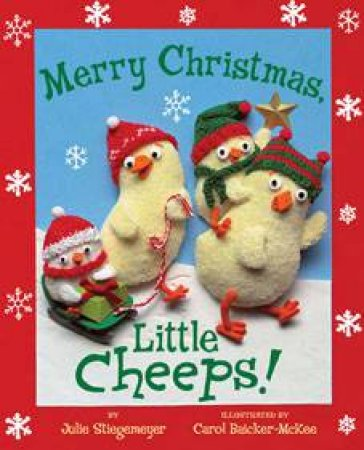 Merry Christmas, Little Cheeps! by Julie Stiegemeyer