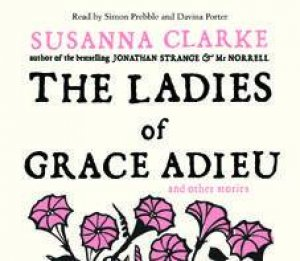 The Ladies of Grace Adieu by Susanna Clarke